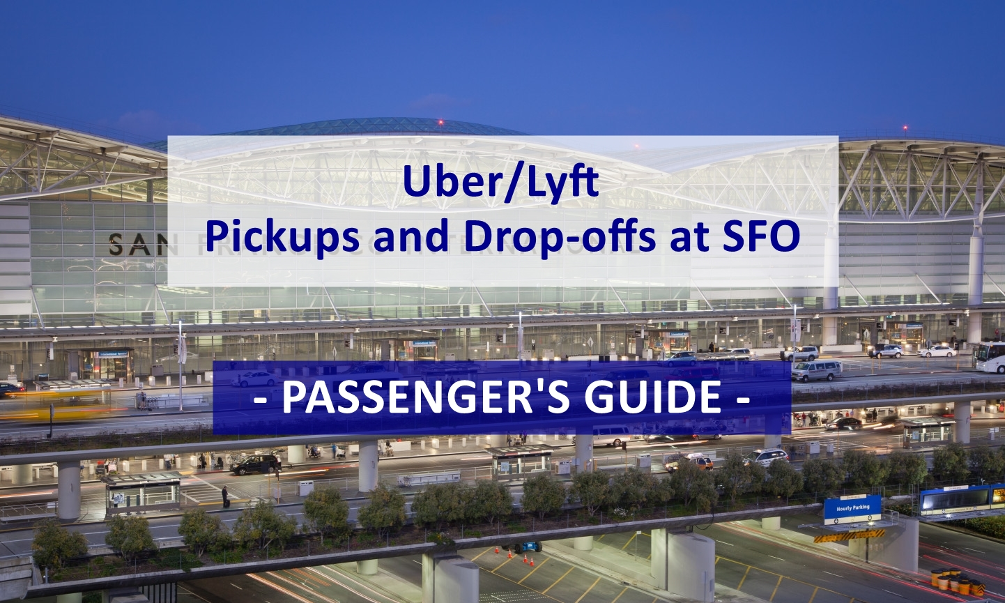SFO - Uber Lyft Passenger Guide to Pickups and Drop-offs